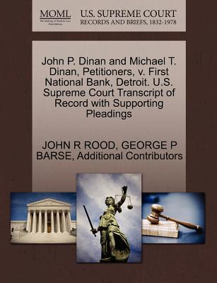 John P. Dinan and Michael T. Dinan, Petitioners, V. First National Bank, Detroit. U.S. Supreme Court Transcript of Record with Supporting Pleadings - Rood, John R, and Barse, George P, and Additional Contributors