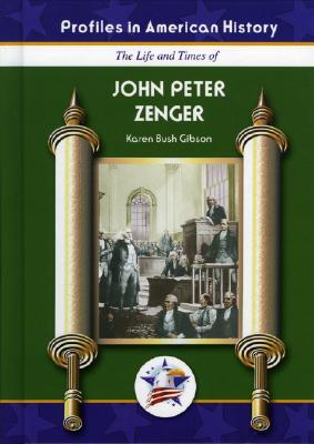 John Peter Zenger - Gibson, Karen Bush
