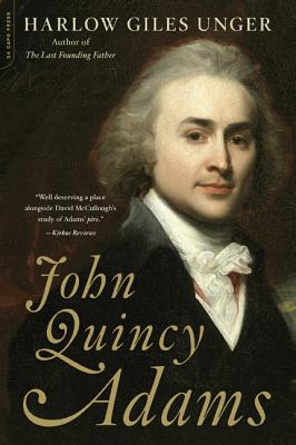 John Quincy Adams - Unger, Harlow Giles