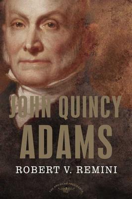 John Quincy Adams - Remini, Robert V, and Schlesinger, Arthur M (Editor)