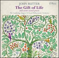 John Rutter: The Gift of Life; Seven Sacred Pieces - Alice Gribbin (vocals); David Theodore (oboe); Helen Ashby (vocals); Kate Ashby (vocals); Cambridge Singers (choir, chorus);...