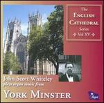 John Scott Whiteley Plays Organ Music from York Minster