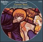 """John Sheppard: """"Cantate"""" Mass and other sacred choral music"""
