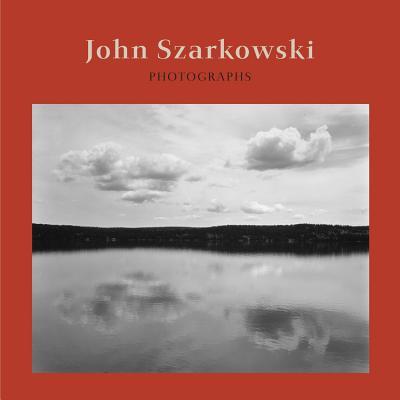 John Szarkowski: Photographs - Szarkowski, John, Mr., and Phillips, Sandra (Introduction by)