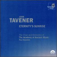 John Tavener: Eternity's Sunrise - Andrew Manze (violin); George Mosley (baritone); Julia Gooding (soprano); Patricia Rozario (soprano); Paul Goodwin (conductor)