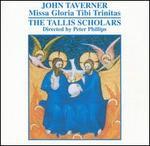 John Taverner: Missa Gloria Tibi Trinitas [2002 expanded edition]