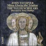 John Taverner: Missa Gloria Tibi Trinitas [2013 Recording]