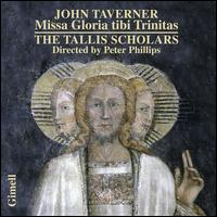 John Taverner: Missa Gloria Tibi Trinitas [2013 Recording] - The Tallis Scholars (choir, chorus); Peter Phillips (conductor)