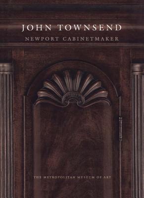 John Townsend: Newport Cabinetmaker - Heckscher, Morrison H