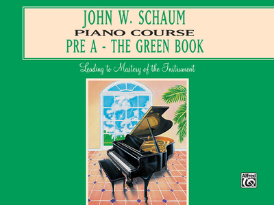 John W. Schaum Piano Course: Pre-A -- The Green Book - Schaum, John W