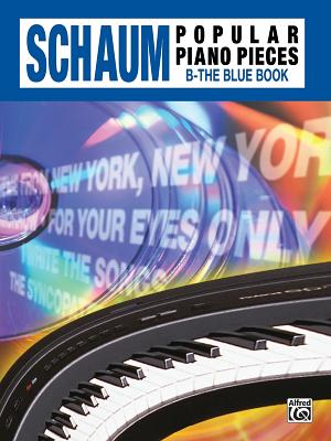 John W. Schaum Popular Piano Pieces: B -- The Blue Book - Schaum, John W