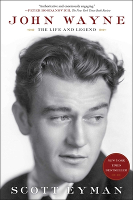 John Wayne: The Life and Legend - Eyman, Scott