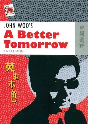 John Woo's a Better Tomorrow - Fang, Karen