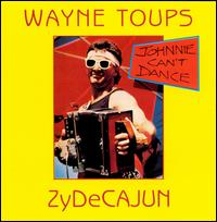 Johnnie Can't Dance - Wayne Toups