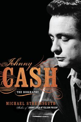Johnny Cash: The Biography - Streissguth, Michael