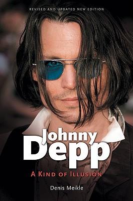 Johnny Depp: A Kind of Illusion - Meikle, Denis