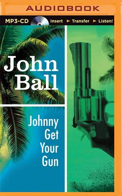 Johnny Get Your Gun - Ball, John, Dr.