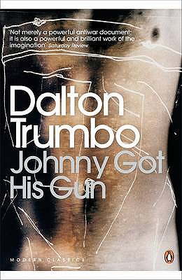 Johnny Got His Gun - Trumbo, Dalton, and Doctorow, E. L. (Introduction by)