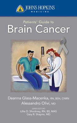 Johns Hopkins Patients' Guide To Brain Cancer - Macenka, Deanna Glass, and Olivi, Alessandro