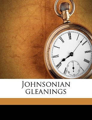 Johnsonian Gleanings; Volume 11 - Reade, Aleyn Lyell