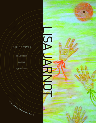 Joie de Vivre: Selected Poems 1992-2012 - Jarnot, Lisa