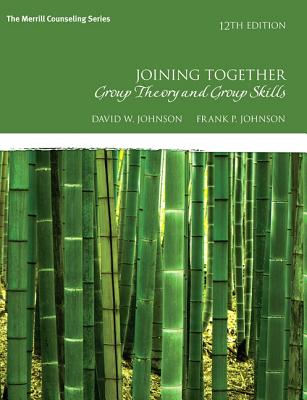 Joining Together: Group Theory and Group Skills - Johnson, David R., and Johnson, Frank P.