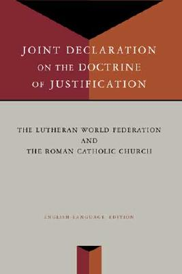 Joint Declaration on the Doctrine of Justification - Lutheran World Federation