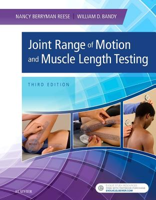 Joint Range of Motion and Muscle Length Testing - Reese, Nancy Berryman, and Bandy, William D.
