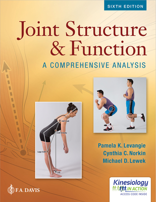 Joint Structure & Function: A Comprehensive Analysis - Levangie, Pamela K., and Norkin, Cynthia C., and Lewek, Michael D.