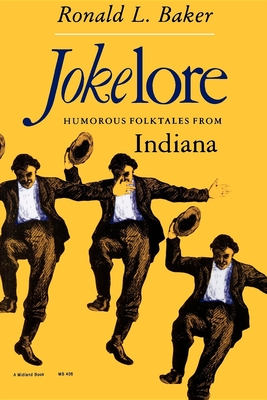Jokelore: Humorous Folktales from Indiana - Baker, Ronald L