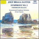 Joly Braga Santos: Symphony No. 2; Crossroads