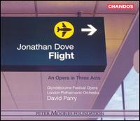 Jonathan Dove: Flight - Ann Taylor (mezzo-soprano); Anne Mason (mezzo-soprano); Christopher Robson (counter tenor); Claron McFadden (soprano);...