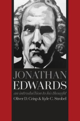 Jonathan Edwards: An Introduction to His Thought - Crisp, Oliver D, and Strobel, Kyle C