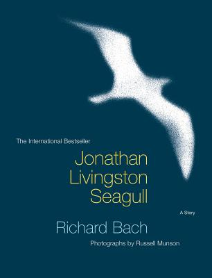 Jonathan Livingston Seagull - Bach, Richard, and Munson, Russell (Photographer)