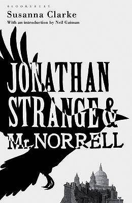 Jonathan Strange and Mr Norrell: The Bloomsbury Phantastics - Clarke, Susanna