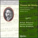 Jos� Vianna da Motta: Piano Concerto in A major; Fantasia Dramatica; Ballada, Op 16
