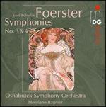 Josef Bohuslav Foerster: Symphonies Nos. 3 & 4