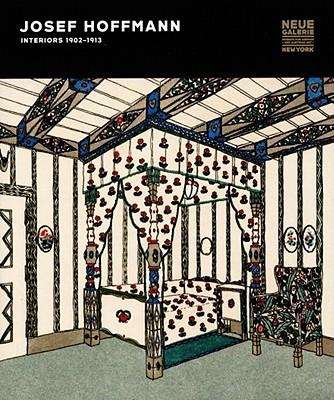 Josef Hoffmann: Interiors, 1902-1913 - Witt-Doerring, Christian (Editor)