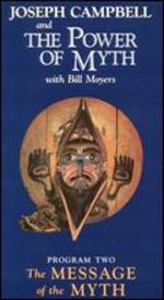 Joseph Campbell and the Power of Myth: The Message of the Myth