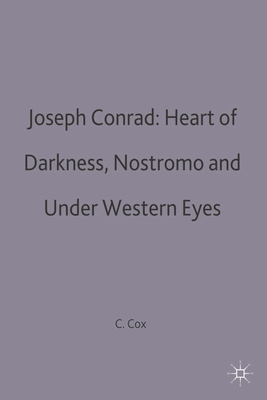 Joseph Conrad: Heart of Darkness, Nostromo and Under Western Eyes - Cox, C.B. (Editor)