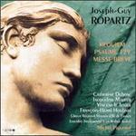 Joseph-Guy Ropartz: Requiem/Psaume 129/Messe Brève