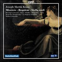 Joseph Martin Kraus: Miserere; Requiem; Stella Coeli - Annemei Blessing-Leyhausen (soprano); Carmen Schüller (alto); Ekkehard Abele (bass); Julian Prégardien (tenor);...