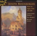 Joseph Rheinberger: Suites for organ, violin and cello