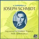 Joseph Schmidt: Songs and arias from Schubert; Strauss Jr., Verdi...