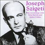 Joseph Szigeti: The Recordings With Bartók & Foldes