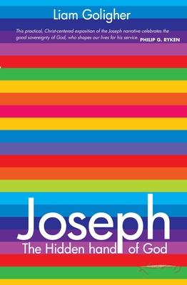 Joseph: The Hidden Hand of God - Goligher, Liam