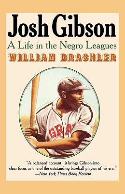 Josh Gibson: A Life in the Negro Leagues - Brashler, William