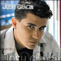 Josh Gracin - Josh Gracin