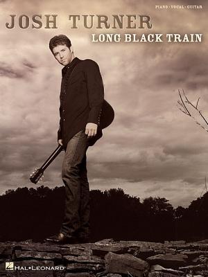 Josh Turner - Long Black Train - Turner, Josh