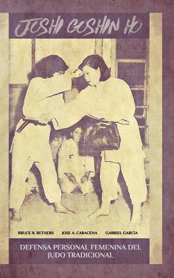 Joshi Goshin Ho. Defensa Personal Femenina del Judo Tradicional. - Caracena, Jose, and Garcia, Gabriel